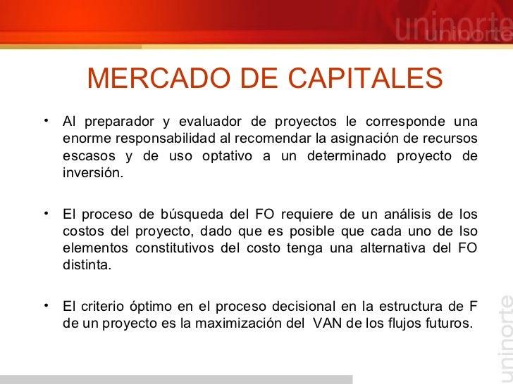 MERCADO DE CAPITALES <ul><li>Al preparador y evaluador de proyectos le corresponde una enorme responsabilidad al recomenda...