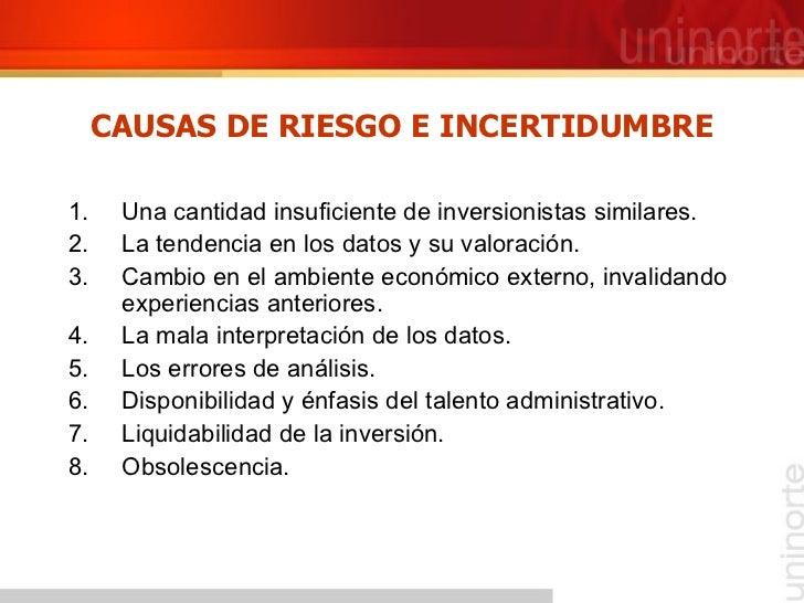 CAUSAS DE RIESGO E INCERTIDUMBRE <ul><li>Una cantidad insuficiente de inversionistas similares. </li></ul><ul><li>La tende...