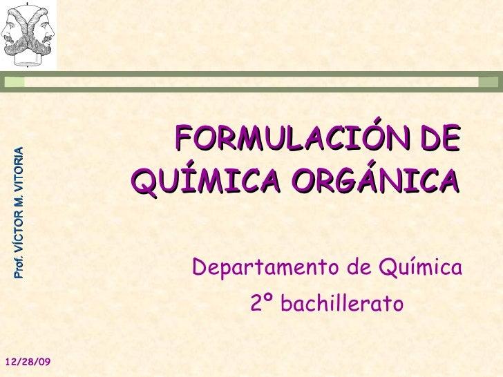 FORMULACIÓN DE QUÍMICA ORGÁNICA Departamento de Química 2º bachillerato