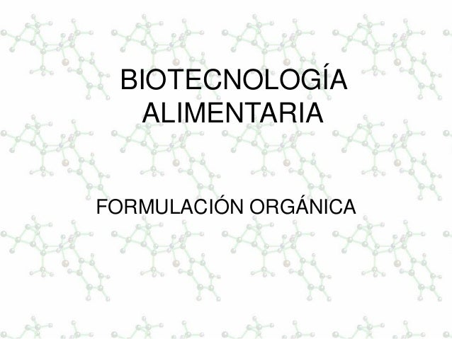 BIOTECNOLOGÍA ALIMENTARIA FORMULACIÓN ORGÁNICA