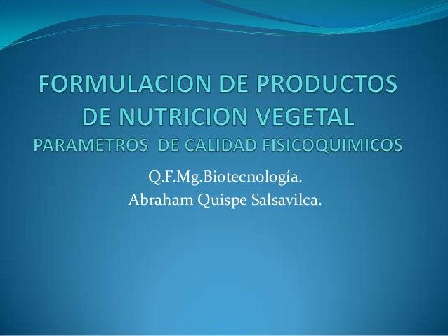 Q.F.Mg.Biotecnología. Abraham Quispe Salsavilca.