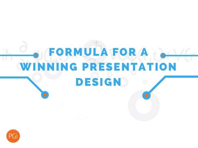 FORMULA FOR A WINNING PRESENTATION DESIGN