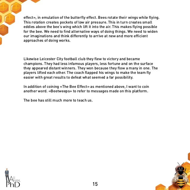 15 effect», in emulation of the butterfly effect. Bees rotate their wings while flying. This rotation creates pockets of l...