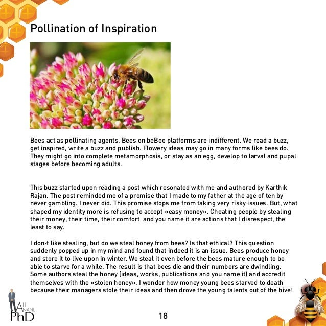18 Pollination of Inspiration Bees act as pollinating agents. Bees on beBee platforms are indifferent. We read a buzz, get...