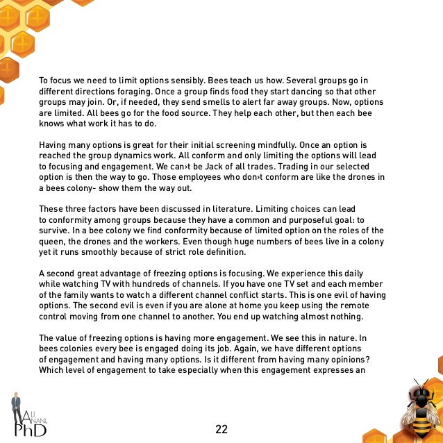 22 To focus we need to limit options sensibly. Bees teach us how. Several groups go in different directions foraging. Once...
