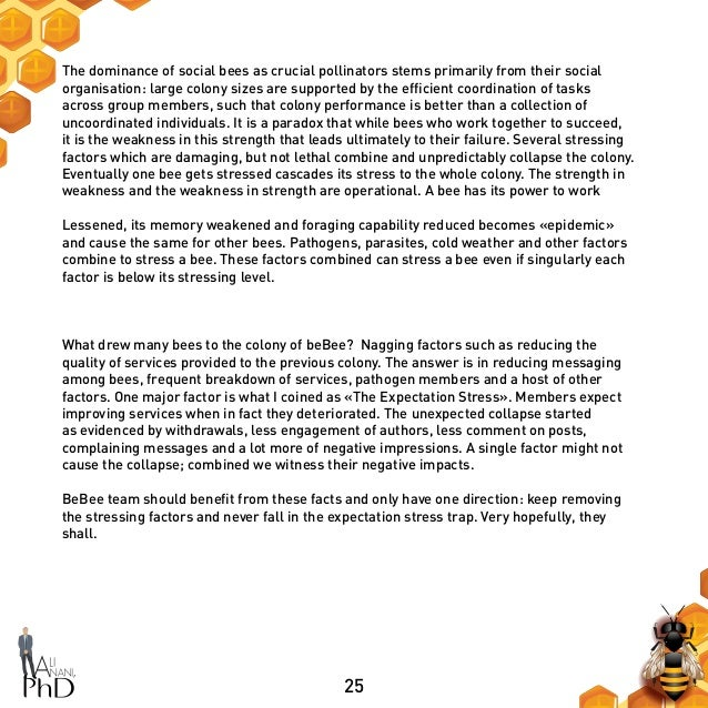 25 The dominance of social bees as crucial pollinators stems primarily from their social organisation: large colony sizes ...