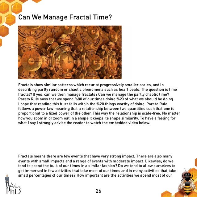 26 Can We Manage Fractal Time? Fractals show similar patterns which recur at progressively smaller scales, and in describi...