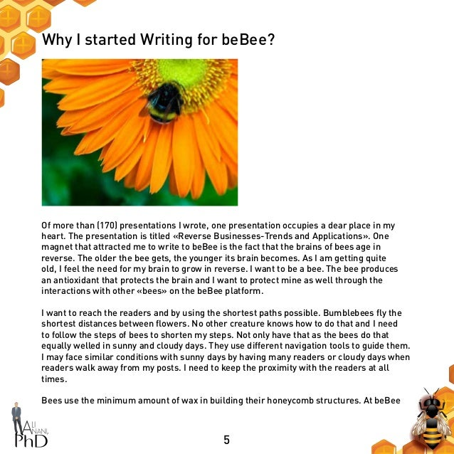 5 Why I started Writing for beBee? Of more than (170) presentations I wrote, one presentation occupies a dear place in my ...