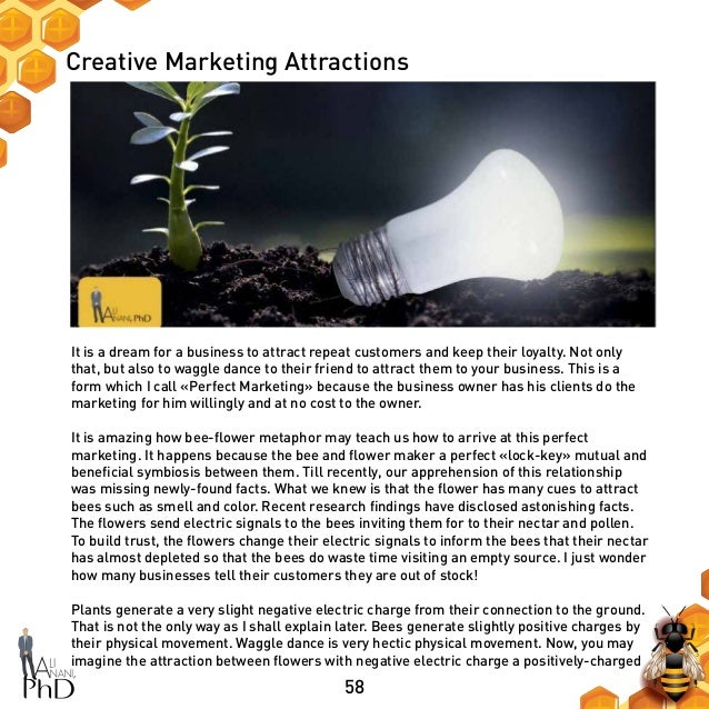 58 Creative Marketing Attractions It is a dream for a business to attract repeat customers and keep their loyalty. Not onl...