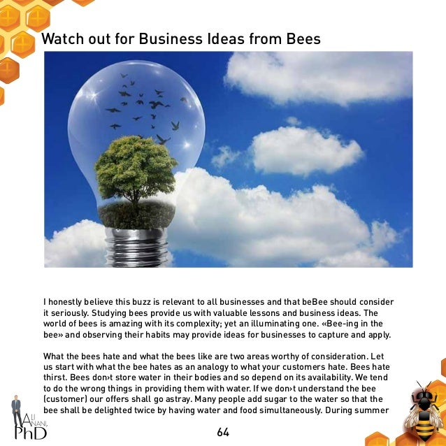 64 Watch out for Business Ideas from Bees I honestly believe this buzz is relevant to all businesses and that beBee should...