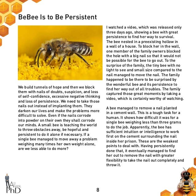 8 BeBee Is to Be Persistent I watched a video, which was released only three days ago, showing a bee with great persistenc...