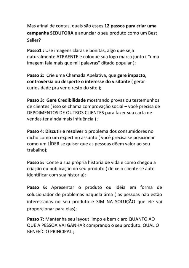 Mas afinal de contas, quais são esses 12 passos para criar uma campanha SEDUTORA e anunciar o seu produto como um Best Sel...