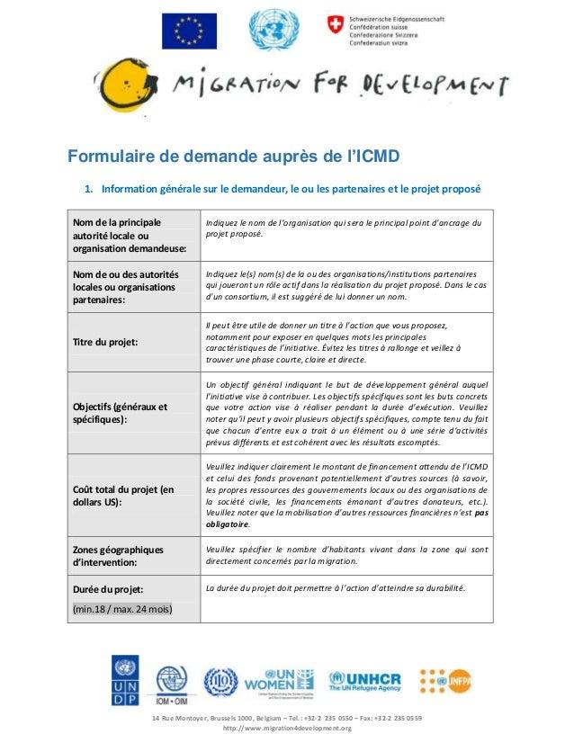 Formulaire de demande auprès de l'ICMD 1. Information générale sur le demandeur, le ou les partenaires et le projet propos...