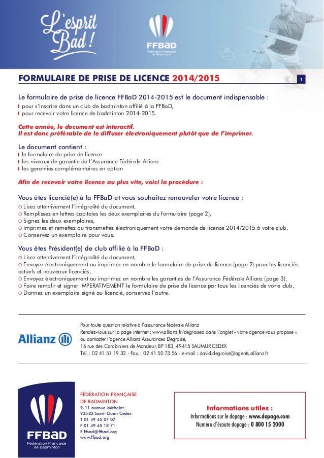 FORMULAIRE DE PRISE DE LICENCE 2014/2015 1 Informations utiles : Informations sur le dopage : www.dopage.com Numéro d'écou...