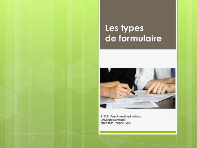Les types de formulaire  219231 French reading & writing Université Naresuan Ajarn Jean-Philippe BABU