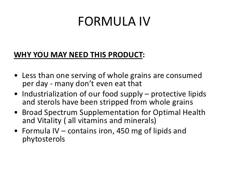 FORMULA IVWHY YOU MAY NEED THIS PRODUCT:• Less than one serving of whole grains are consumed  per day - many don't even ea...