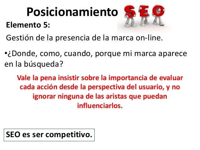 PosicionamientoElemento 5:Gestión de la presencia de la marca on-line.•¿Donde, como, cuando, porque mi marca apareceen la ...