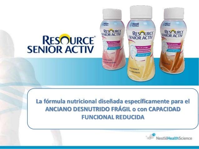 La fórmula nutricional diseñada específicamente para el    ANCIANO DESNUTRIDO FRÁGIL o con CAPACIDAD                FUNCIO...
