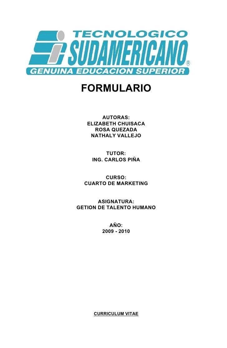 FORMULARIO          AUTORAS:    ELIZABETH CHUISACA       ROSA QUEZADA     NATHALY VALLEJO             TUTOR:     ING. CARL...
