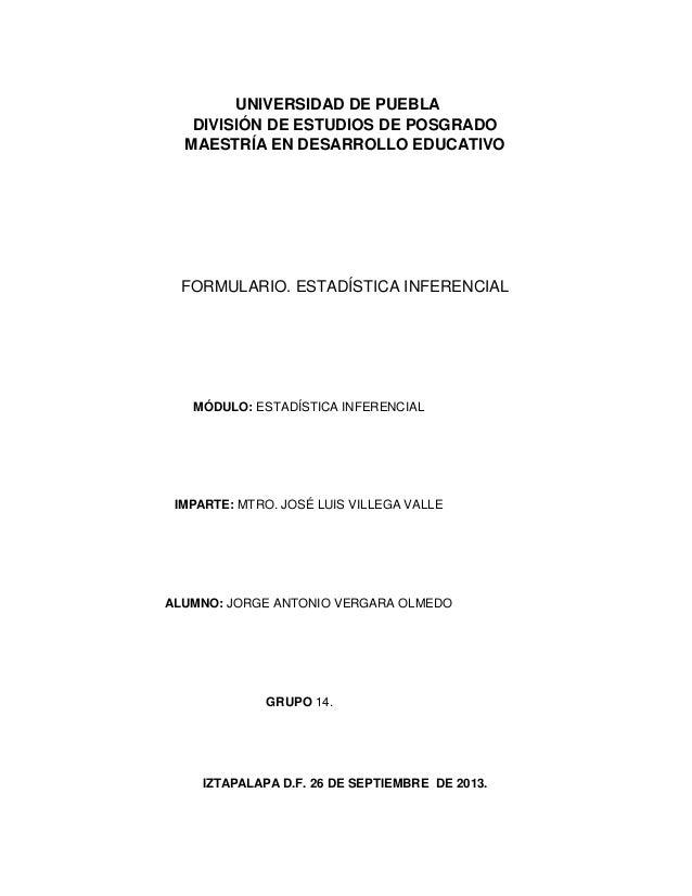 IZTAPALAPA D.F. 26 DE SEPTIEMBRE DE 2013. ALUMNO: JORGE ANTONIO VERGARA OLMEDO UNIVERSIDAD DE PUEBLA DIVISIÓN DE ESTUDIOS ...