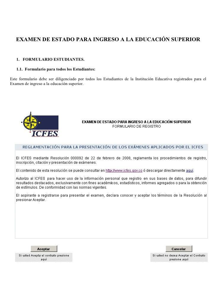EXAMEN DE ESTADO PARA INGRESO A LA EDUCACIÓN SUPERIOR      1. FORMULARIO ESTUDIANTES.     1.1. Formulario para todos los E...