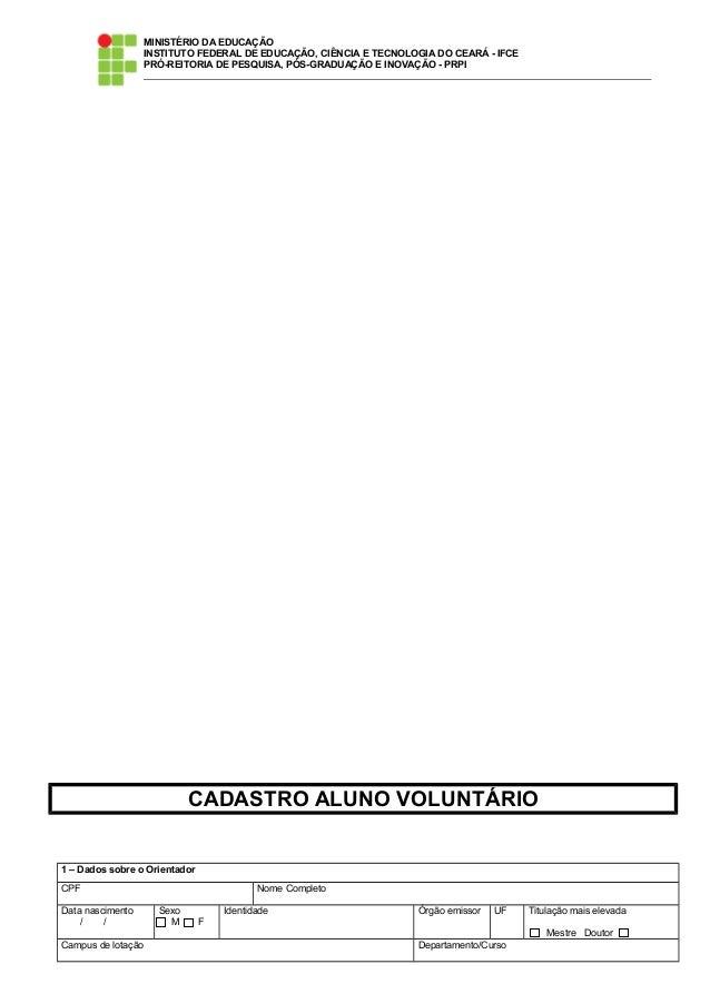 MINISTÉRIO DA EDUCAÇÃO INSTITUTO FEDERAL DE EDUCAÇÃO, CIÊNCIA E TECNOLOGIA DO CEARÁ - IFCE PRÓ-REITORIA DE PESQUISA, PÓS-G...