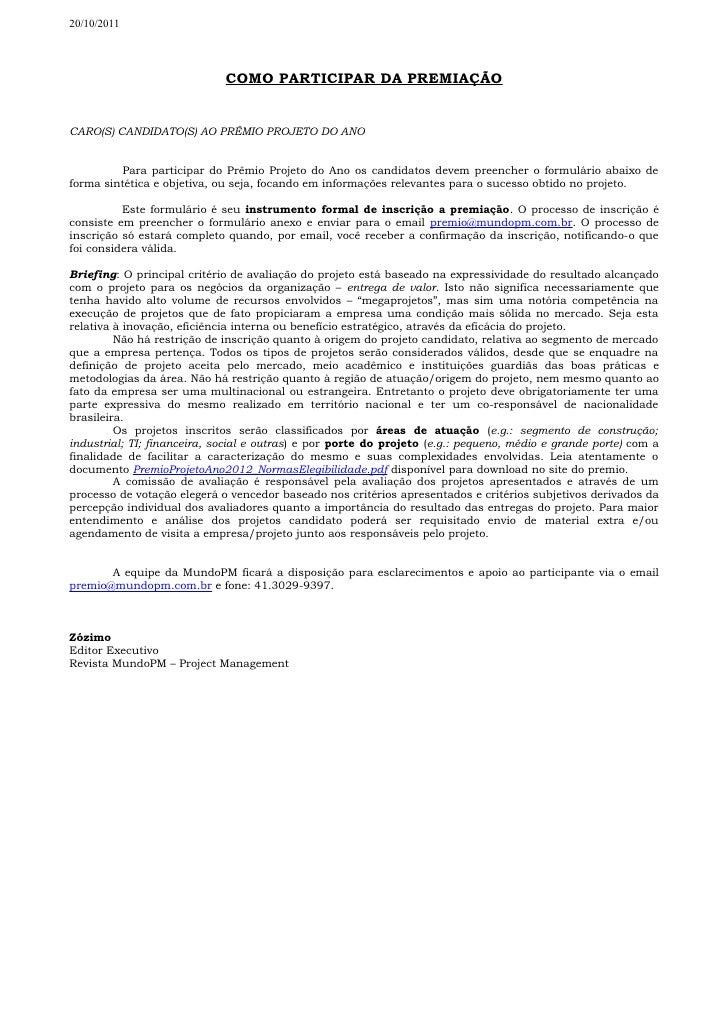 20/10/2011                             COMO PARTICIPAR DA PREMIAÇÃOCARO(S) CANDIDATO(S) AO PRÊMIO PROJETO DO ANO          ...