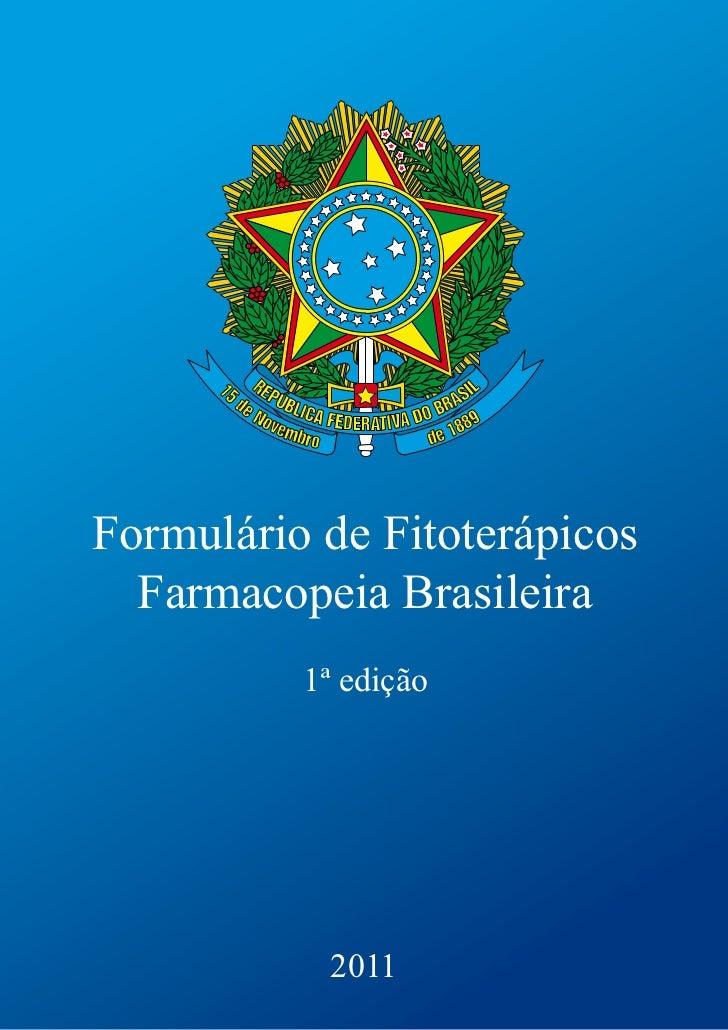 Formulário de Fitoterápicos  Farmacopeia Brasileira          1ª edição           2011