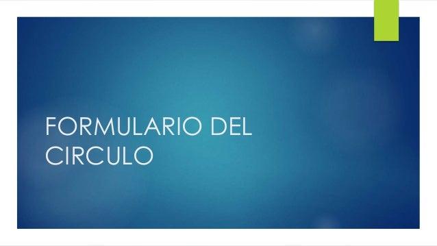 FORMULARIO DEL CIRCULO
