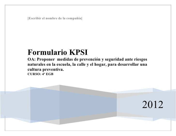 [Escribir el nombre de la compañía]Formulario KPSIOA: Proponer medidas de prevención y seguridad ante riesgosnaturales en ...
