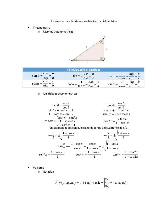 Formulario para la primera evaluación parcial de física  Trigonometría o Razones trigonométricas Fórmulas para el ángulo ...