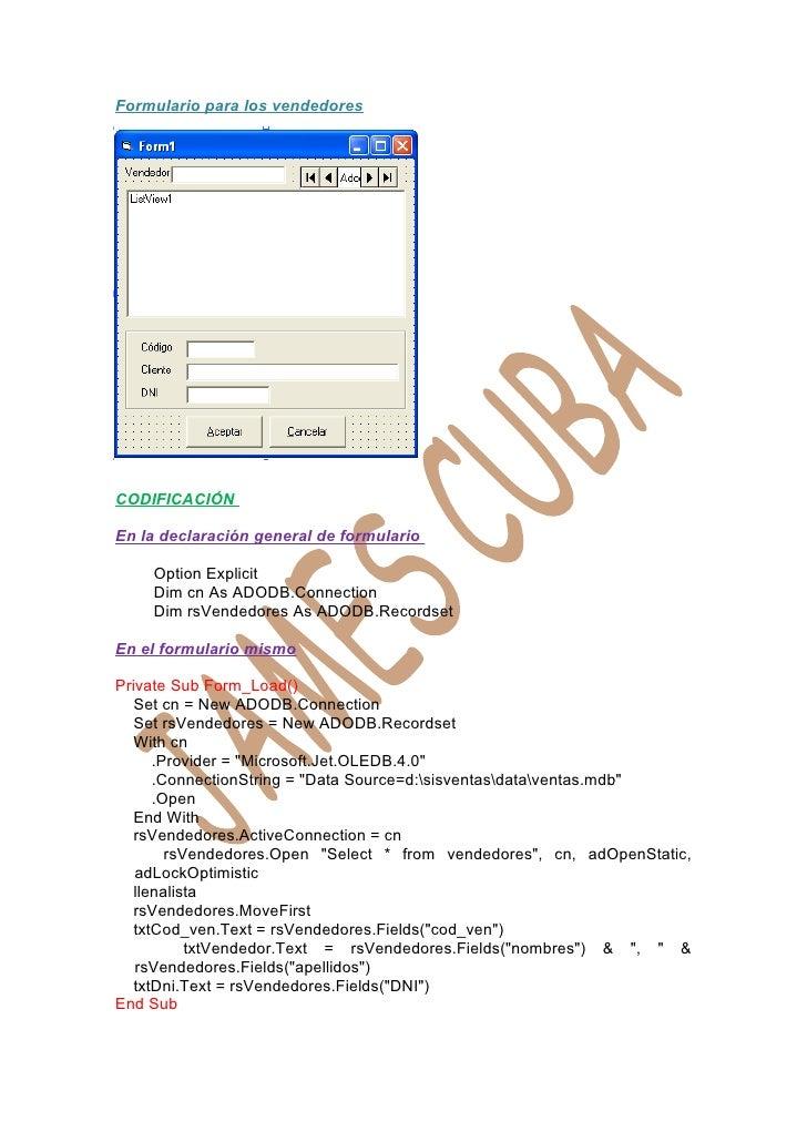 Formulario para los vendedores     CODIFICACIÓN  En la declaración general de formulario      Option Explicit     Dim cn A...