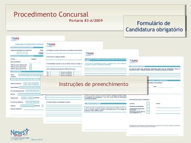 Março 2010 Procedimento Concursal Portaria 83-A/2009 Formulário de Candidatura obrigatório Formulário de Candidatura obrig...