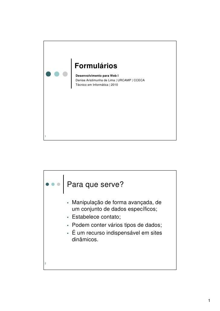 Formulários       Desenvolvimento para Web I       Denise Aristimunha de Lima | URCAMP | CCECA       Técnico em Informátic...