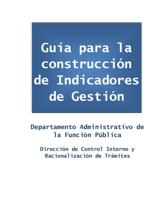Departamento Administrativo dela Función PúblicaDirección de Control Interno yRacionalización de TrámitesGuía para laconst...