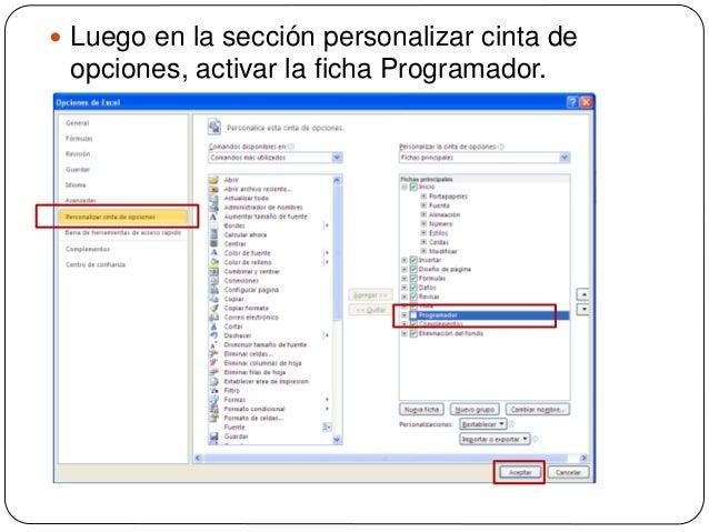  Luego en la sección personalizar cinta de opciones, activar la ficha Programador.