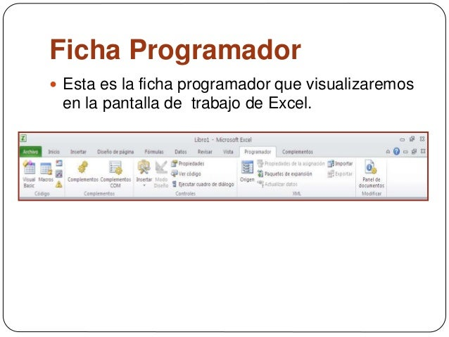 Ficha Programador  Esta es la ficha programador que visualizaremos en la pantalla de trabajo de Excel.