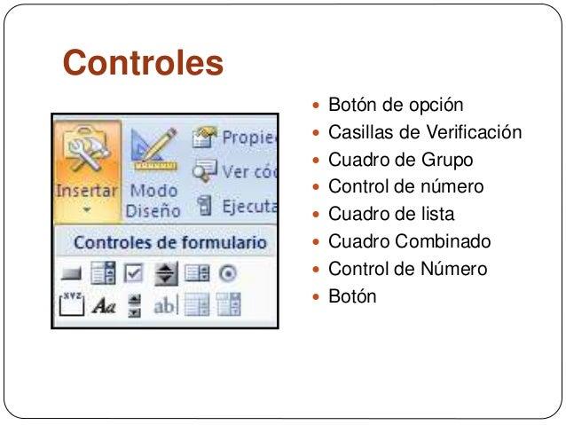 Controles  Botón de opción  Casillas de Verificación  Cuadro de Grupo  Control de número  Cuadro de lista  Cuadro Co...