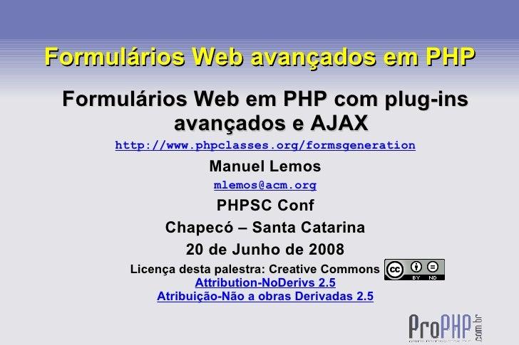 Formulários Web avançados em PHP  Formulários Web em PHP com plug-ins            avançados e AJAX      http://www.phpclass...