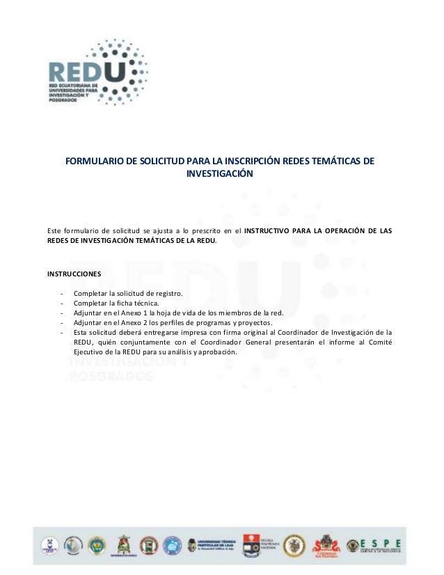 FORMULARIO DE SOLICITUD PARA LA INSCRIPCIÓN REDES TEMÁTICAS DE                               INVESTIGACIÓNEste formulario ...