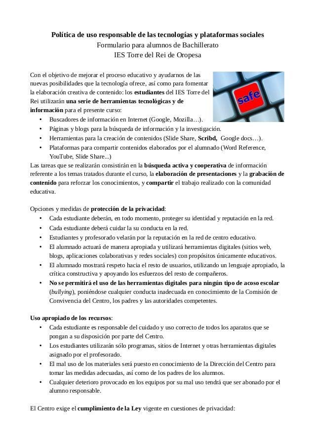 Política de uso responsable de las tecnologías y plataformas sociales Formulario para alumnos de Bachillerato IES Torre de...