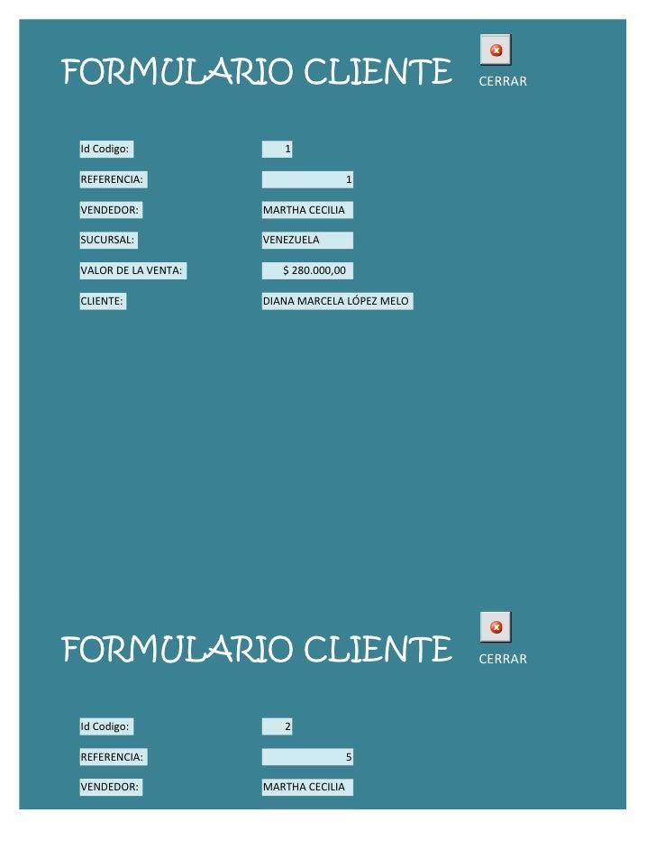 FORMULARIO CLIENTE                              CERRARId Codigo:              1REFERENCIA:                            1VEN...