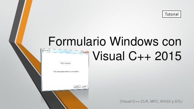 Formulario Windows con Visual C++ 2015 Tutorial (Visual C++ CLR, MFC, Win32 y ATL)