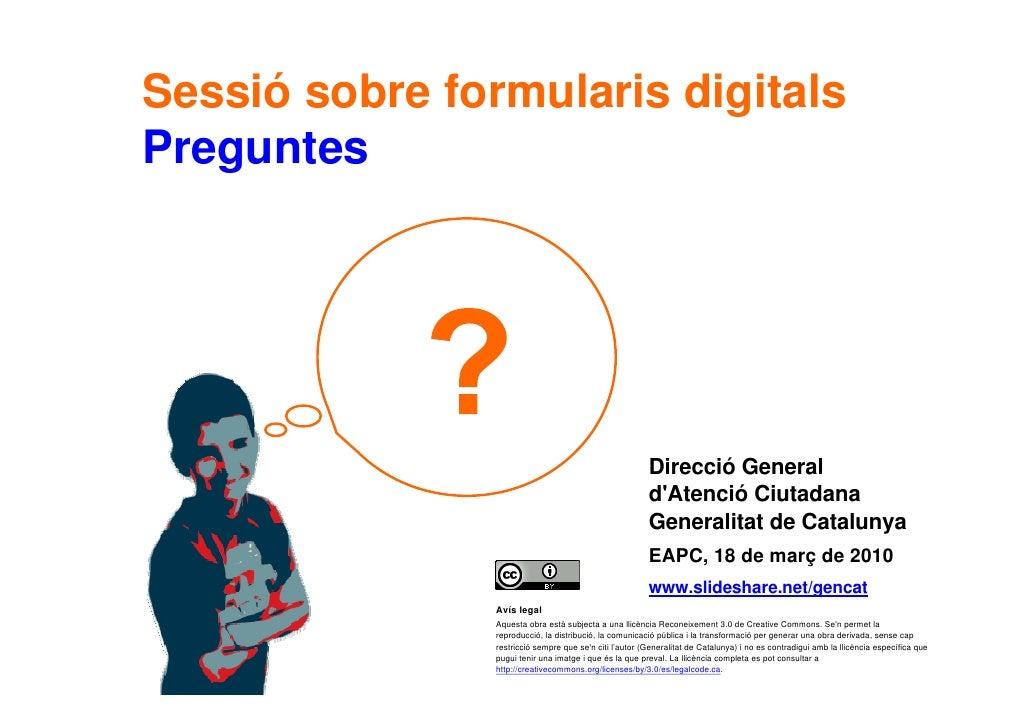 Sessió sobre formularis digitals Preguntes                                                              Sessió impartida p...