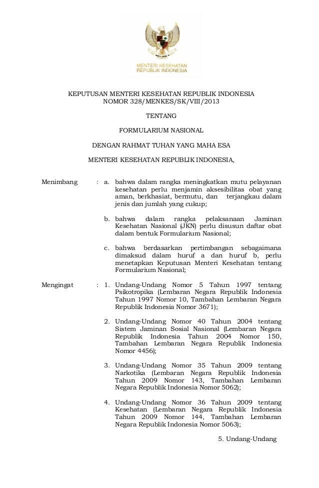 KEPUTUSAN MENTERI KESEHATAN REPUBLIK INDONESIA NOMOR 328/MENKES/SK/VIII/2013 TENTANG FORMULARIUM NASIONAL DENGAN RAHMAT TU...
