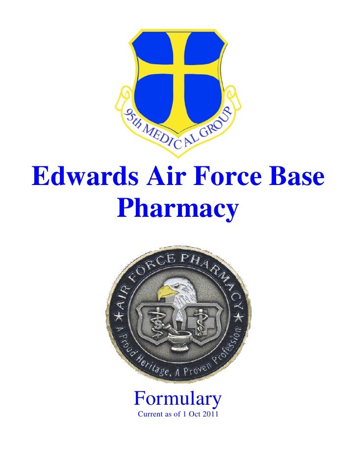 Edwards Air Force Base     Pharmacy       Formulary       Current as of 1 Oct 2011
