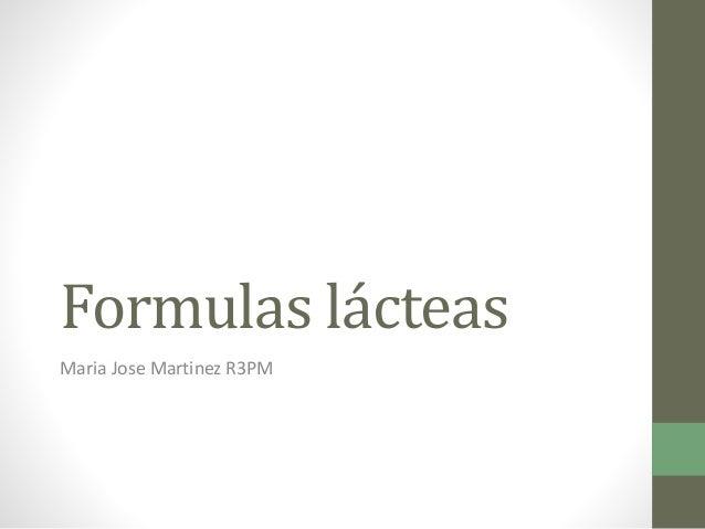 Formulas lácteas Maria Jose Martinez R3PM