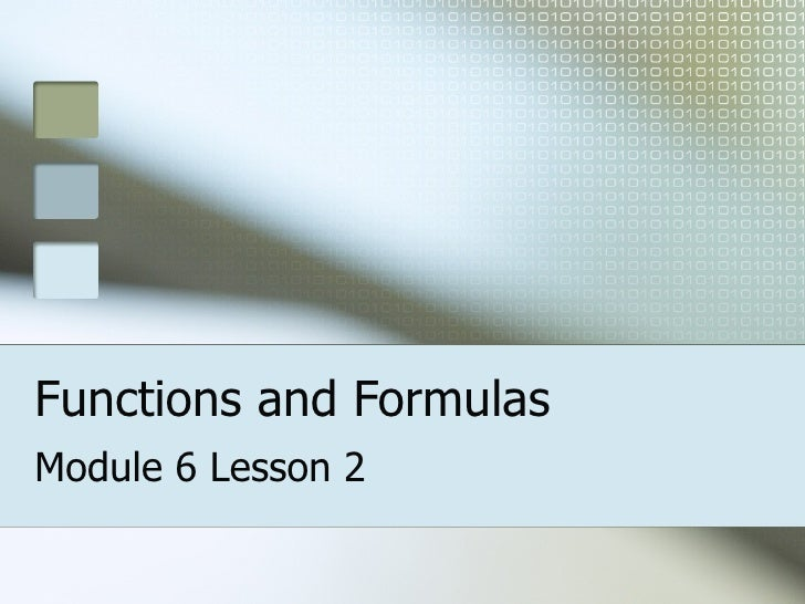 Functions and Formulas Module 6 Lesson 2