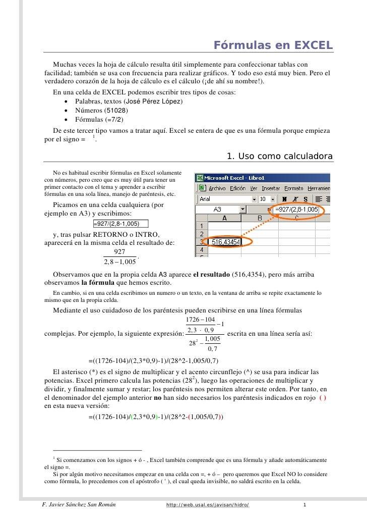 Fórmulas en EXCEL    Muchas veces la hoja de cálculo resulta útil simplemente para confeccionar tablas con facilidad; tamb...