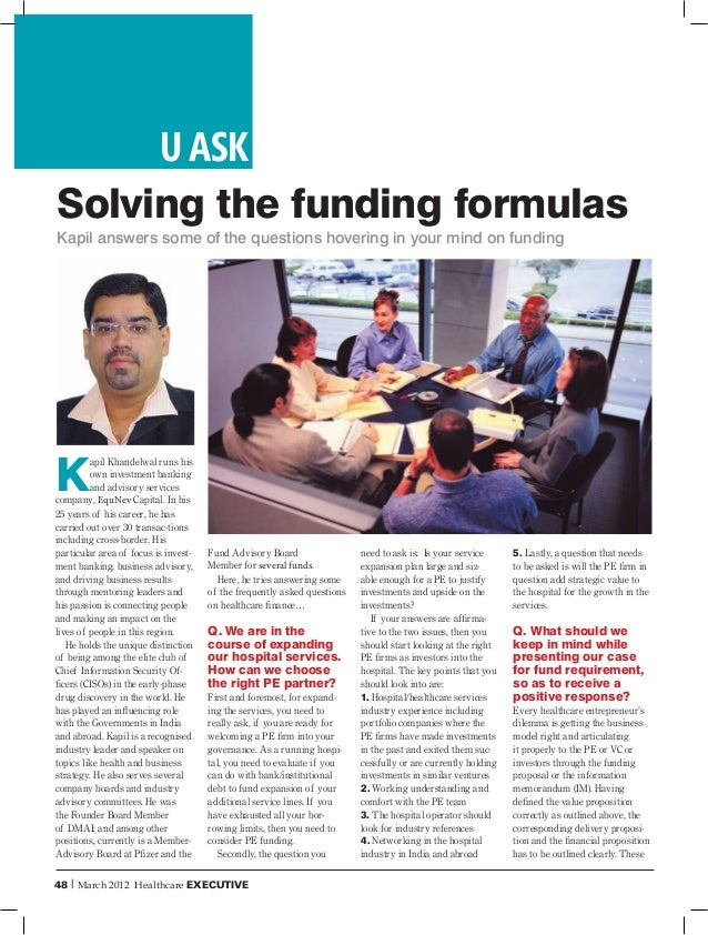 48 | March 2012 Healthcare Executive K apil Khandelwal runs his own investment banking and advisory services company, EquN...